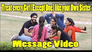 Respect Women | Treat every Girl (Except One) like your Own Sister | Message Video | Guri Singh