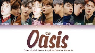 EXO (엑소) - 'OASIS (오아시스)' LYRICS (Color Coded Lyrics Eng/Rom/Han/가사)