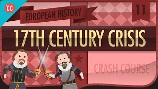 The 17th Century Crisis: Crash Course European History #11