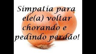 FAÇA ELE (A) VOLTAR CHORANDO E PEDINDO PERDÃO - SIMPATIA DA CEBOLA thumbnail