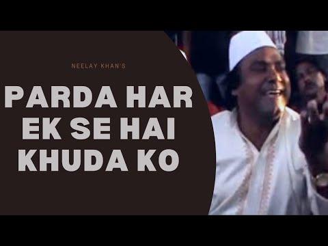 parda har ek se hai khuda ko - by Ustad Neelay Khan