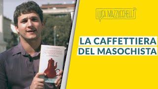 La caffettiera del masochista - LibroTerapia#27