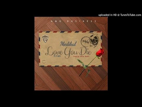 Medikal - Love You Die (ft Falz) (Official Audio) 2017