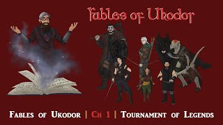 Fables of Ukodor | S1E1 | Tournament of Legends