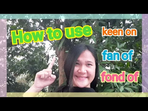 How to use keen on, fond of, fan of | English Grammar