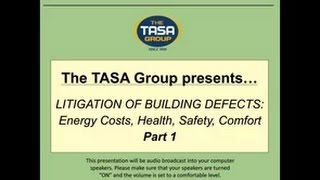 LITIGATION OF BUILDING DEFECTS Energy Costs, Health, Safety, Comfort Part 1