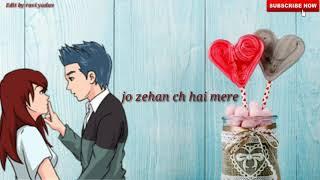 ### Ek Gal Dass mannu new best  whatapp stuas 2019 romantic