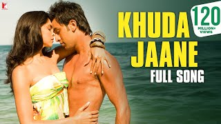 Download Khuda Jaane - Full Song | Bachna Ae Haseeno | Ranbir Kapoor | Deepika Padukone | KK | Shilpa Rao MP3 song and Music Video