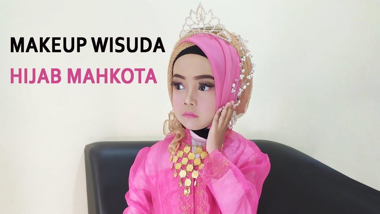 Makeup Wisuda Hijab Mahkota Ra Tk Nafisa Terlihat Sangat Cantik Dan Manis Youtube