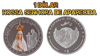quanto vale 1 Dólar Nossa Senhora de Aparecida (Palau 2010)