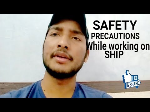 Safety precautions taking while working on ship