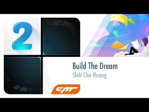 Build The Dream - Shih Che Huang │Piano Tiles 2