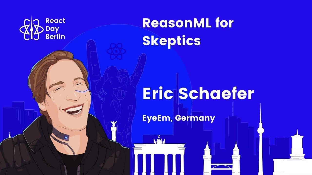 ReasonML for Skeptics – Eric Schaefer