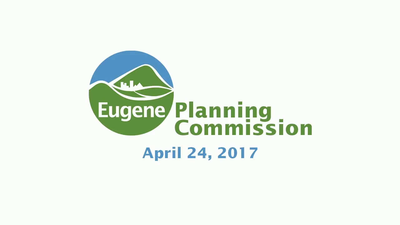 Download Eugene Planning Commission Meeting: April 24, 2017