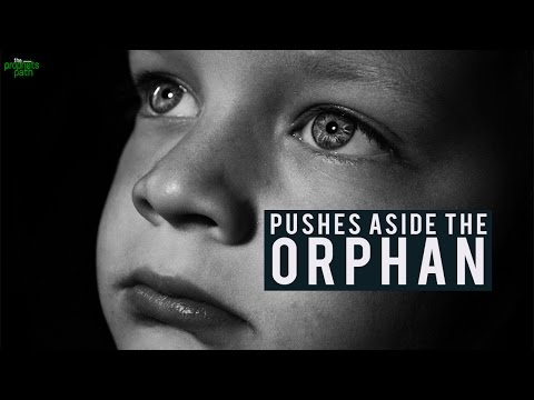 He Pushes Aside The Orphan