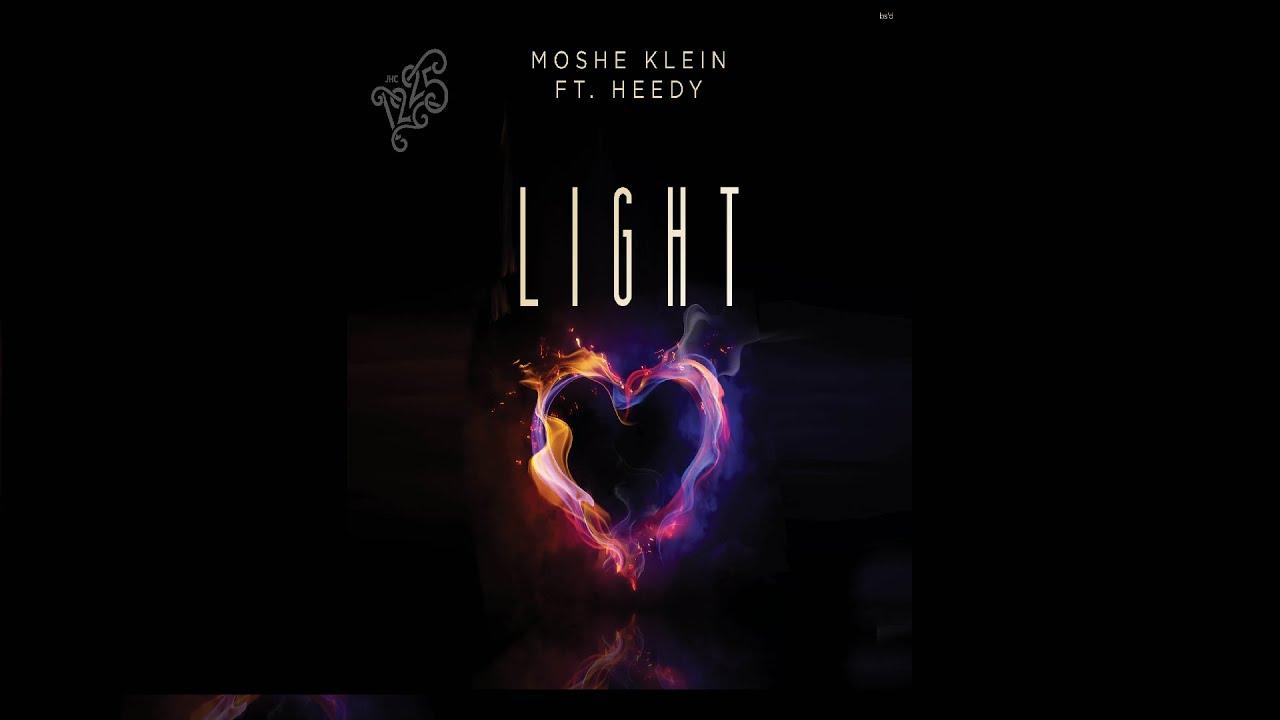 Moshe Klein Ft. Heedy - LIGHT (Released for 1225 #ProjectShmily) מוישי קליין - לייט