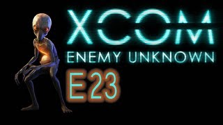 X-COM Enemy Unknown - E23 - Back In The Saddle - NEW RECRUITS!