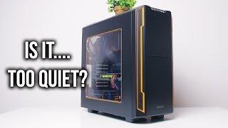 be quiet! Silent Base 600 Case Review - TOO QUIET??!!!