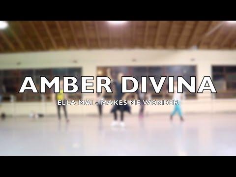 MAKES ME WONDER - ELLA MAI Choreographed by AMBER DIVINA