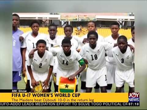 FIFA U-17 Women's World Cup - AM Sports on JoyNews (19-2-18)