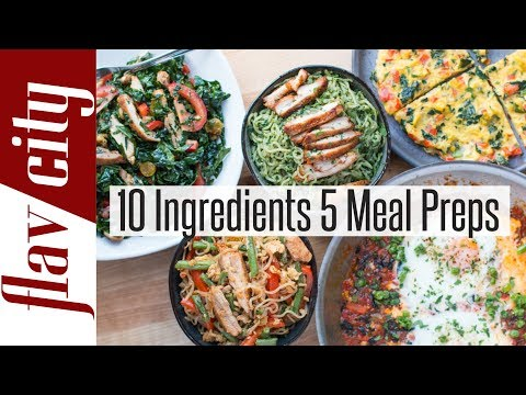 Meal Prep Master Class 10 Ingredients, 5 Healthy Meal Prepping Ideas