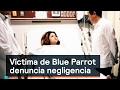 Víctima de Blue Parrot denuncia negligencia - Blue Parrot - Denise Maerker 10 en punto