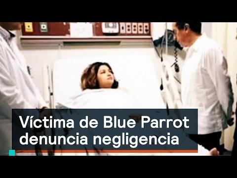 Víctima de Blue Parrot denuncia negligencia – Blue Parrot – Denise Maerker 10 en punto