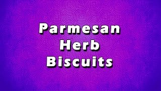 Parmesan Herb Biscuits | Easy Recipes | Easy To Learn