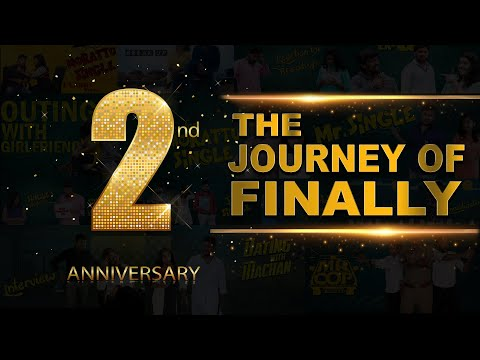 The Journey Of Finally | 2nd Year Anniversary | Finally