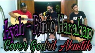 Ayah - Rinto Harahap   Godril Akustik Cover