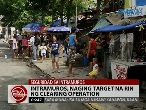 24 Oras: Intramuros, naging target na rin ng clearing operation