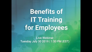 Webinar - Benefits of IT Training for Employees