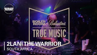 2Lani The Warrior Boiler Room & Ballantine's True Music South Africa