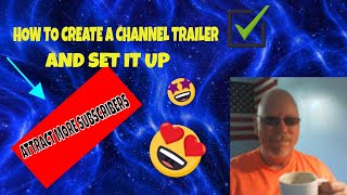 HOW TO CREATE A CHANNEL TRAILER AND SET IT UP   ATTRACT MORE SUBSCRIBERS
