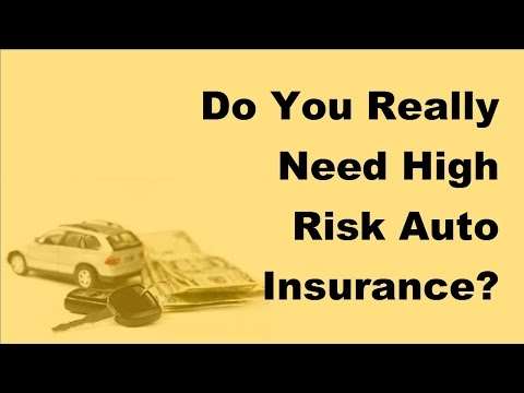 2017 Car Insurance Tips  | Do You Really Need High Risk Auto Insurance