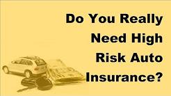 2017 Car Insurance Tips  | Do You Really Need High Risk Auto Insurance