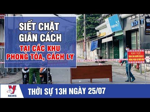 Download Thời sự 13h ngày 25/07: Siết chặt giãn cách tại các khu phong tỏa, cách ly - VNEWS