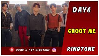 DAY6 - SHOOT ME (RINGTONE) | DOWNLOAD