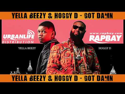 Yella Beezy & Hoggy D - Got Damn - Video Track