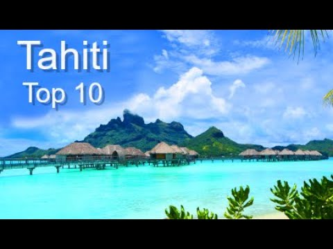 Tahiti Top Ten Things to Do, by Donna Salerno Travel