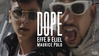 EffE & Eliel ft. Maurice Polo ✔ DOPE [VERTICAL VIDEO] prod. by CHEKAA