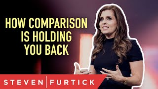 How Comparison Is Holding You Back   Holly Furtick