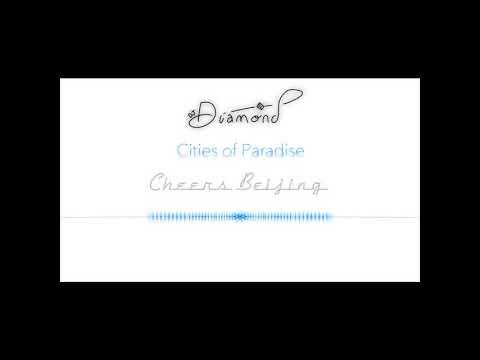 DJ Diamond: Cities of Paradise - Cheers Beijing