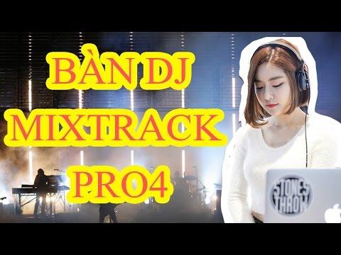 Hướng dẫn sử dụng bàn DJ Mixtrack Pro 4