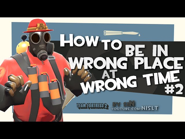 TF2: How to be in wrong place at wrong time #2 [Epic Win]