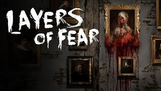 Layers of Fear Слои страха (horror,psycho,story)