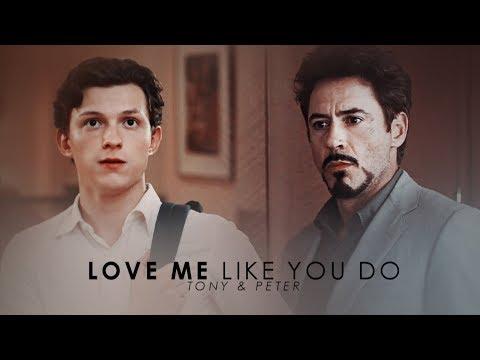 Love Me Like You Do - Tony x Peter