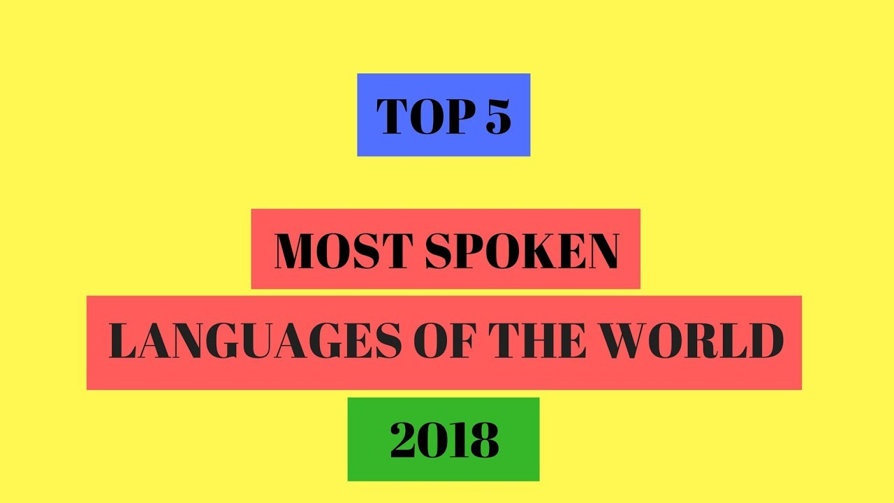 Top Most Spoken Languages In The World YouTube - Top five languages spoken in the world