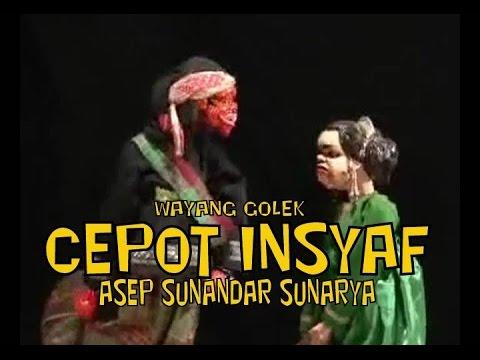 Wayang Golek: CEPOT INSYAF (Full Video) - Asep Sunandar Sunarya
