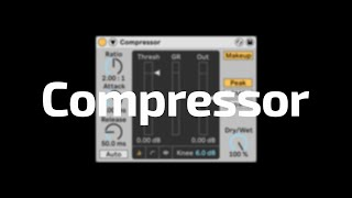 All About Ableton Audio Effects - Compressor